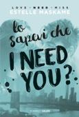Estelle Maskame - Lo sapevi che I need you? artwork