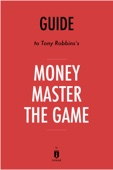Guide to Tony Robbins's Money Master the Game by Instaread