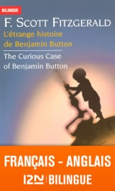 BILINGUE FRANçAIS-ANGLAIS : LéTRANGE HISTOIRE DE BENJAMIN BUTTON - THE CURIOUS CASE OF BENJAMIN BUTTON