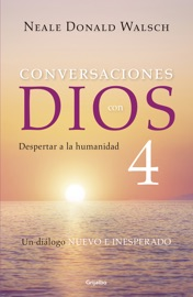 DOWNLOAD OF CONVERSACIONES CON DIOS IV (CONVERSACIONES CON DIOS 4) PDF EBOOK