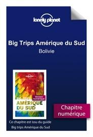 BIG TRIPS AMéRIQUE DU SUD - BOLIVIE