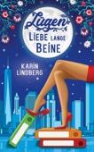 Karin Lindberg - Lügen, Liebe, lange Beine Grafik