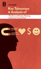 THE POWER OF POSITIVE THINKING BY NORMAN VINCENT PEALE  KEY TAKEAWAYS & ANALYSIS