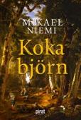 Mikael Niemi - Koka björn bild