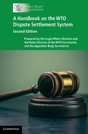 A HANDBOOK ON THE WTO DISPUTE SETTLEMENT SYSTEM: SECOND EDITION