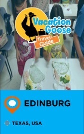 VACATION GOOSE TRAVEL GUIDE EDINBURG TEXAS, USA