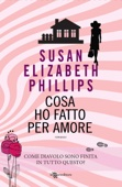 Susan Elizabeth Phillips - Cosa ho fatto per amore artwork