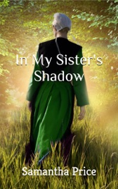 AMISH ROMANCE: IN MY SISTERS SHADOW