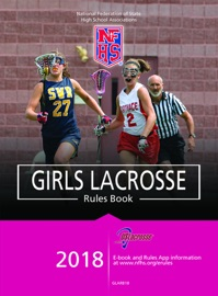 2018 NFHS GIRLS LACROSSE RULES BOOK