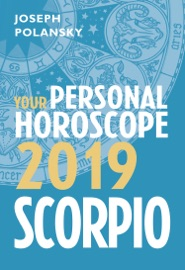 SCORPIO 2019: YOUR PERSONAL HOROSCOPE