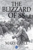 The Blizzard of 88 - Mary Cable