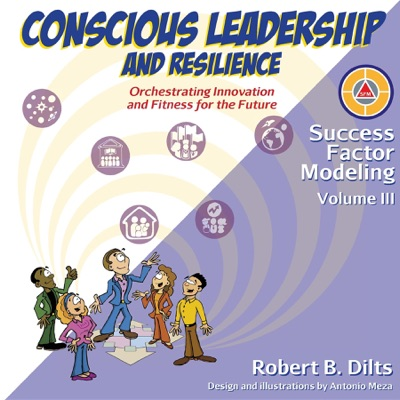 Success Factor Modeling Volume III Conscious Leadership and Resilience