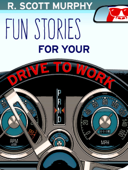 Fun Stories For Your Drive To Work