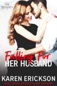 Karen Erickson - Falling for Her Husband kunstwerk