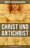 Christ und Antichrist (Komplette Romantriologie)