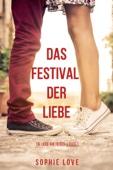 Das Festival der Liebe (Die Liebe auf Reisen – Buch #1)