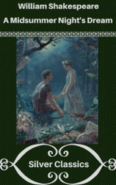A MIDSUMMER NIGHTS DREAM (SILVER CLASSICS)
