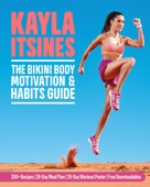 Kayla Itsines - The Bikini Body Motivation and Habits Guide artwork