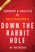 Down the Rabbit Hole by Holly Madison  Summary & Analysis