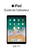 Guide de l'utilisateur de l'iPad pour iOS 11.1