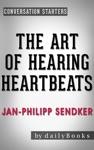The Art Of Hearing Heartbeats A Novel By Jan-Philipp Sendker  Conversation Starters