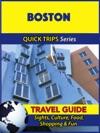 Boston Travel Guide Quick Trips Series