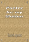 Poetry For My Mother