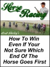 Horse Racing How To Win Even If Your Not Sure Which End Of The Horse Goes First