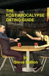 The Post-Apocalypse Dating Guide