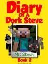 Diary Of A Dork Steve Book 2