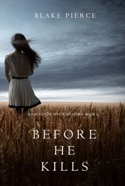 Before He Kills (A Mackenzie White Mystery—Book 1) book summary