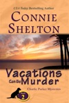 Vacations Can Be Murder A Girl And Her Dog Cozy Mystery