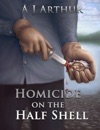 Homicide On The Half Shell