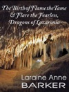 The Birth Of Flame The Tame And Flare The Fearless Dragons Of Lazaronia
