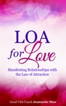 LOA For Love Manifesting Relationships With The Law Of Attraction