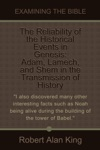 The Reliability Of The Historical Events In Genesis Adam Lamech And Shem In The Transmission Of History Examining The Bible