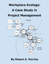 Workplace Ecology A Case Study In Project Management