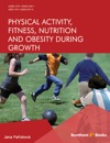 Physical Activity Fitness Nutrition And Obesity During Growth