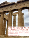 The Ancient And Classical Worlds - Part One