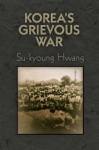 Koreas Grievous War