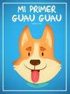 Mi Primer Guau Guau