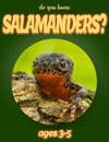 Do You Know Salamanders Animals For Kids 3-5