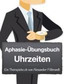 Aphasie-Übungsbuch Uhrzeiten