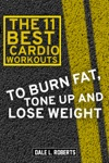 The 11 Best Cardio Workouts To Burn Fat Tone Up And Lose Weight