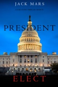 President Elect (A Luke Stone Thriller—Book 5) - Jack Mars