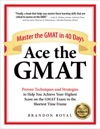 Ace The GMAT Master The GMAT In 40 Days