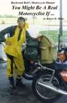 Motorcycle Road Trips Vol 5 Motorcycle Humor - Are You A Real Motorcyclist SWE