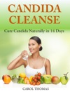 Candida Cleanse Cure Candida Naturally In 14 Days