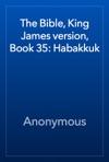 The Bible King James Version Book 35 Habakkuk