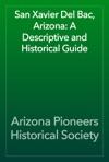 San Xavier Del Bac Arizona A Descriptive And Historical Guide